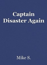 Captain Disaster Again
