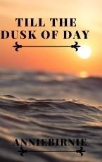 Til The Dusk Of Day