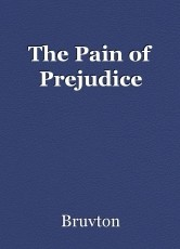 The Pain of Prejudice
