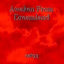 Awaken From Dreamland