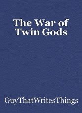 The War of Twin Gods