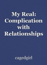 My Real: Complication with Relationships