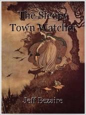 The Sleepy Town Watcher