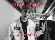 NOVA x SHAY