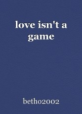 love isn't a game