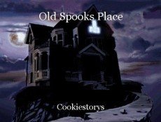 Old Spooks Place