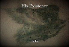 His Existence