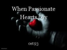 When Passionate Hearts Cry