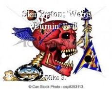 Skin Piston; 'We're Burnin' Evil'