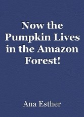 Now the Pumpkin Lives in the Amazon Forest!