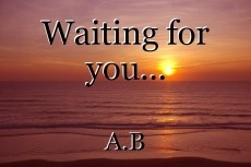 Waiting for you...