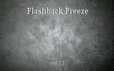 Flashback Freeze