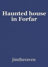 Haunted house in Forfar