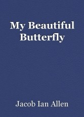 My Beautiful Butterfly