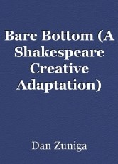 Bare Bottom (A Shakespeare Creative Adaptation)