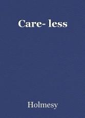 Care- less