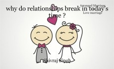 why do relationships break in today's time ?