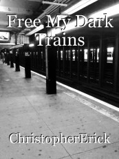 Free My Dark Trains