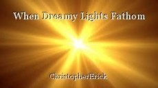 When Dreamy Lights Fathom