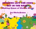 SOMONE LEFT THE CAKE OUT IN THE RAIN - Making Sense of Sixties Songs