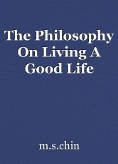 The Philosophy On Living A Good Life