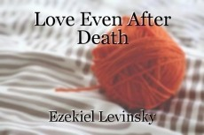 Love Even After Death