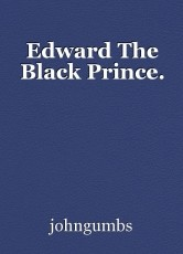 Edward The Black Prince.