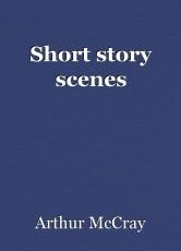 Short story scenes