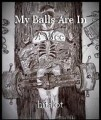 My Balls Are In A Vice