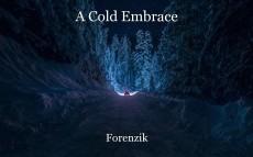 A Cold Embrace