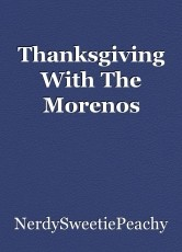 Thanksgiving With The Morenos
