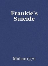 Frankie's Suicide