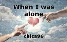 When I was alone