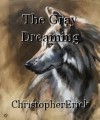 The Gray Dreaming