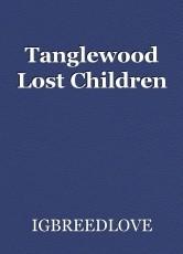 Tanglewood Lost Children