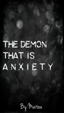 The Demon That Is Anxiety