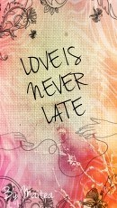 Love Is Never Late