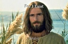 For I Exist