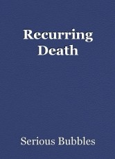 Recurring Death