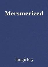 Mersmerized
