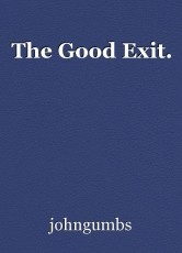 The Good Exit.