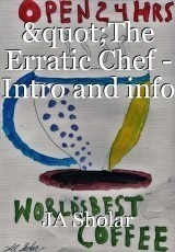 """The Erratic Chef - Intro and info"