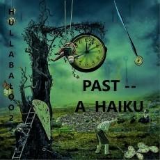 Past -- a Haiku