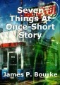 Seven Things At Once-Short Story