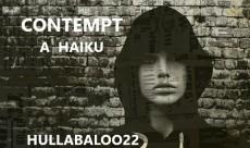 Contempt -- a Haiku