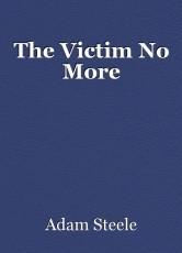 The Victim No More