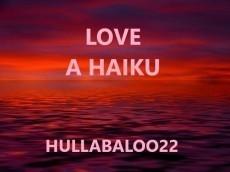 Love -- a Haiku