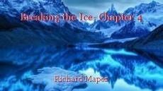 Breaking the Ice- Chapter 4