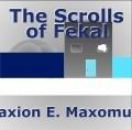 The scrolls of Fekal