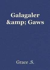 Galagaler & Gaws